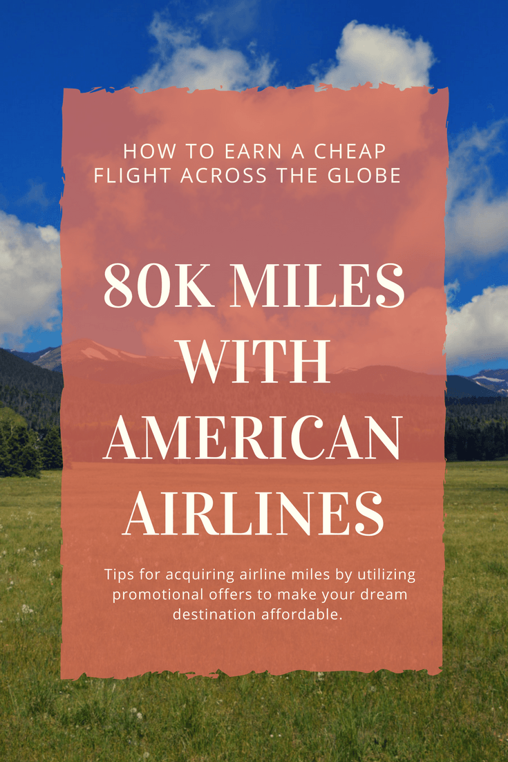 80,000 is enough miles to fly from the U.S. to the South Pacific! Here's what you can do to earn flight miles in a fairly short time frame.